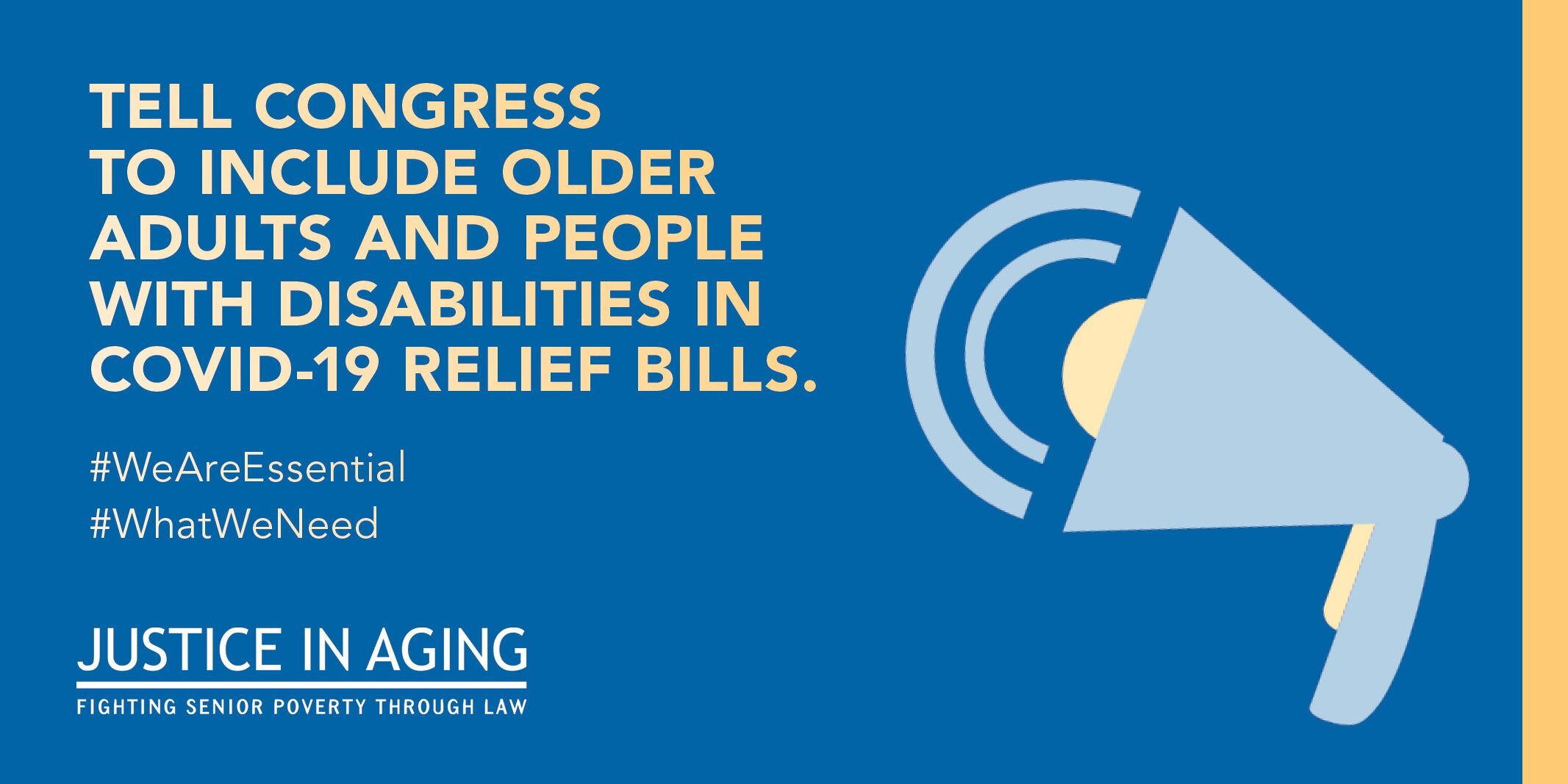 Tell Congree to include older adults and people with disabilities in COVID-19 relief bills. #WeAreEssential #WhatWeNeed